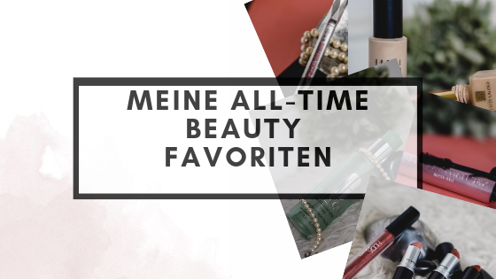 Meine All-Time Beauty Favoriten