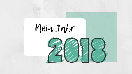 Mein Jahresrückblick – Das ist passiert2018
