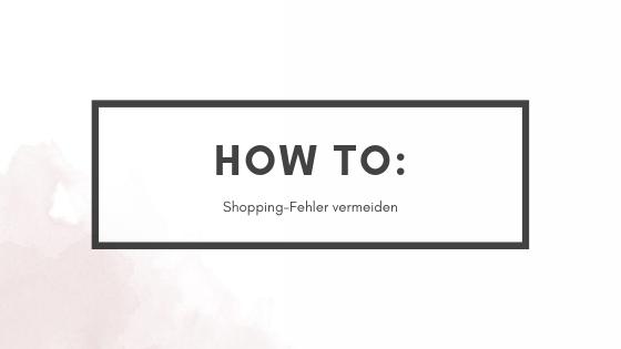 How-To: Shopping-Fehler vermeiden