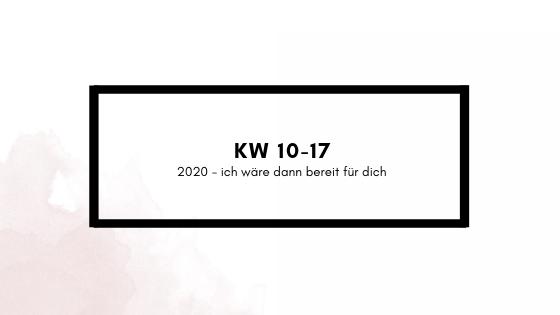 KW 10-17 – Ich bin bereit für2020