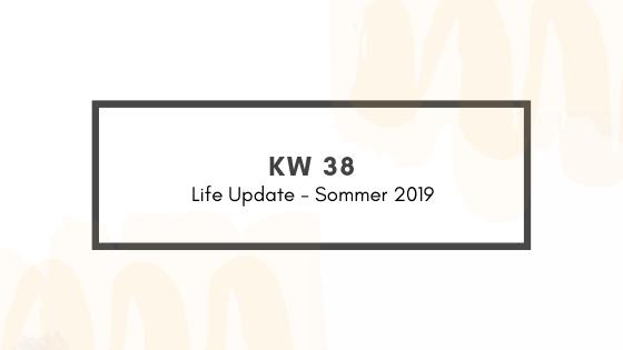 KW 38 – LifeUpdate